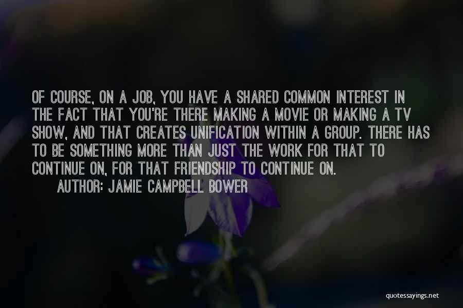 Best Tv Friendship Quotes By Jamie Campbell Bower