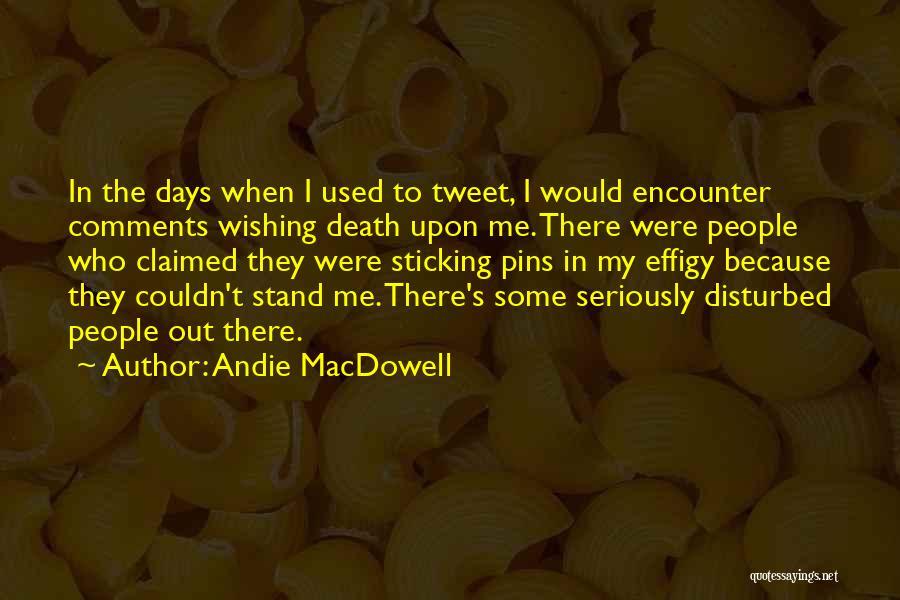 Best Tweet Quotes By Andie MacDowell