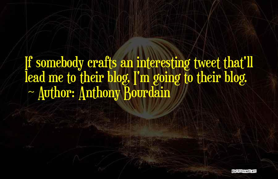Best Tweet Quotes By Anthony Bourdain