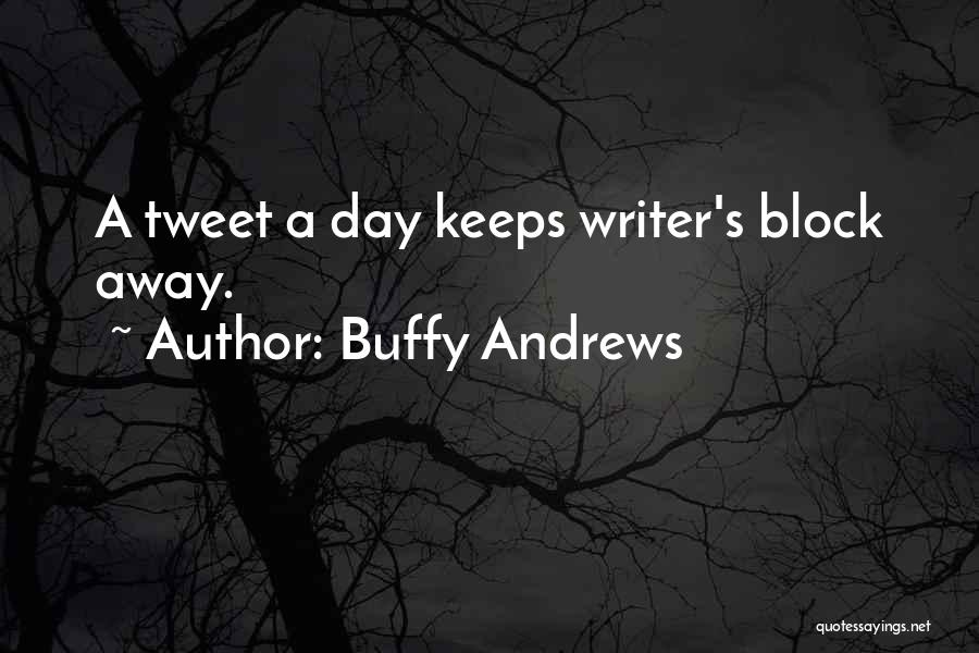 Best Tweet Quotes By Buffy Andrews