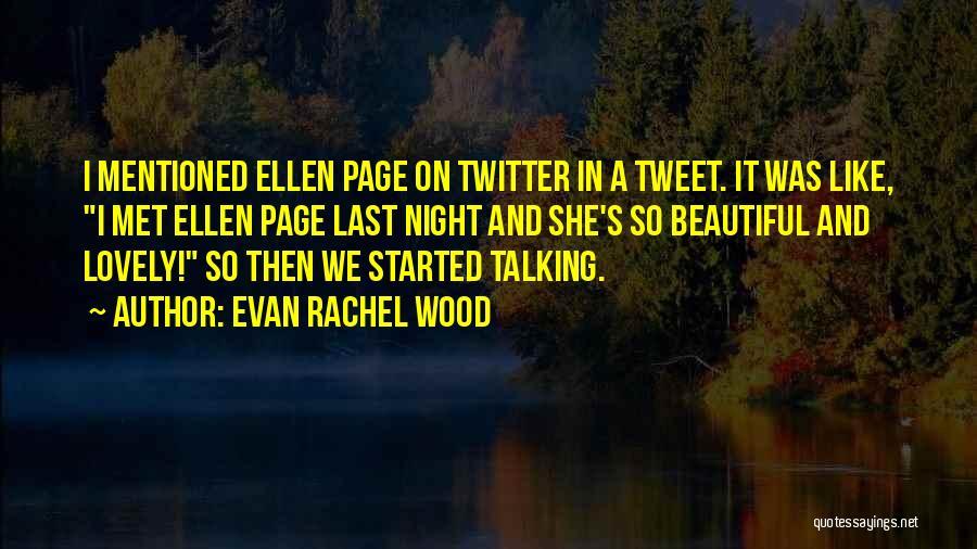 Best Tweet Quotes By Evan Rachel Wood