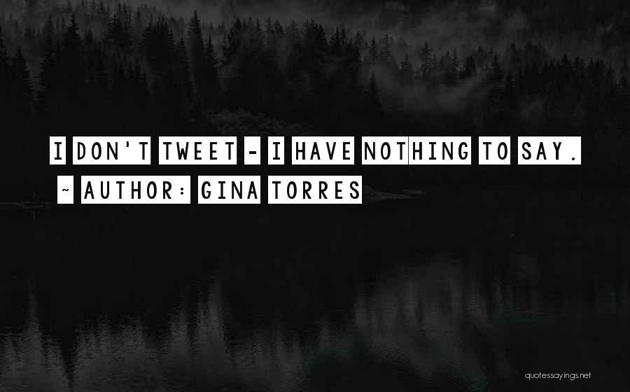 Best Tweet Quotes By Gina Torres