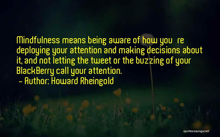 Best Tweet Quotes By Howard Rheingold