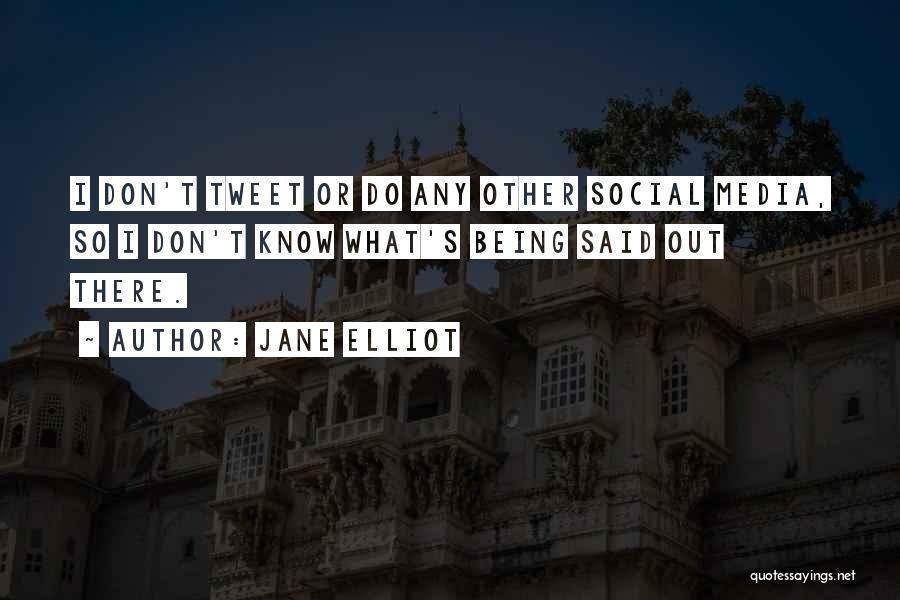Best Tweet Quotes By Jane Elliot