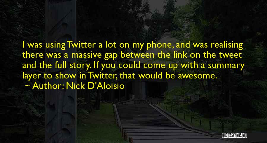 Best Tweet Quotes By Nick D'Aloisio