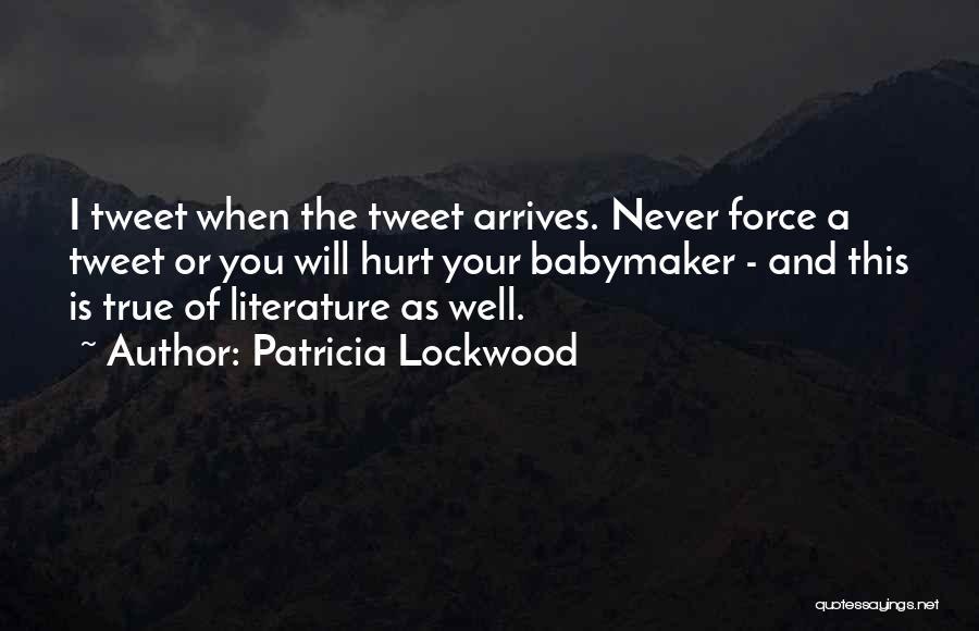 Best Tweet Quotes By Patricia Lockwood