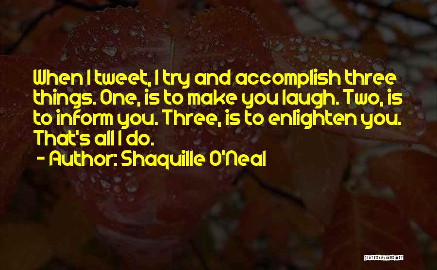 Best Tweet Quotes By Shaquille O'Neal
