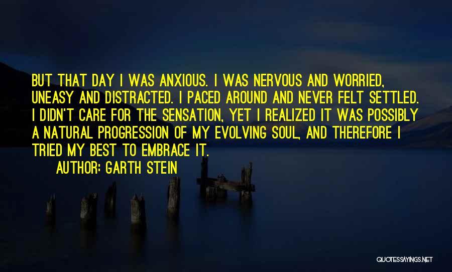 Best Uneasy Quotes By Garth Stein