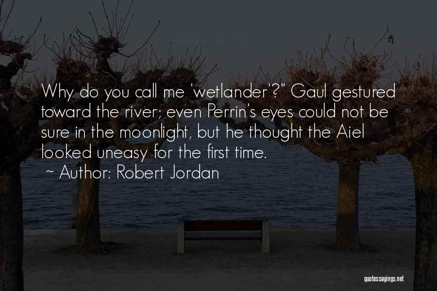 Best Uneasy Quotes By Robert Jordan