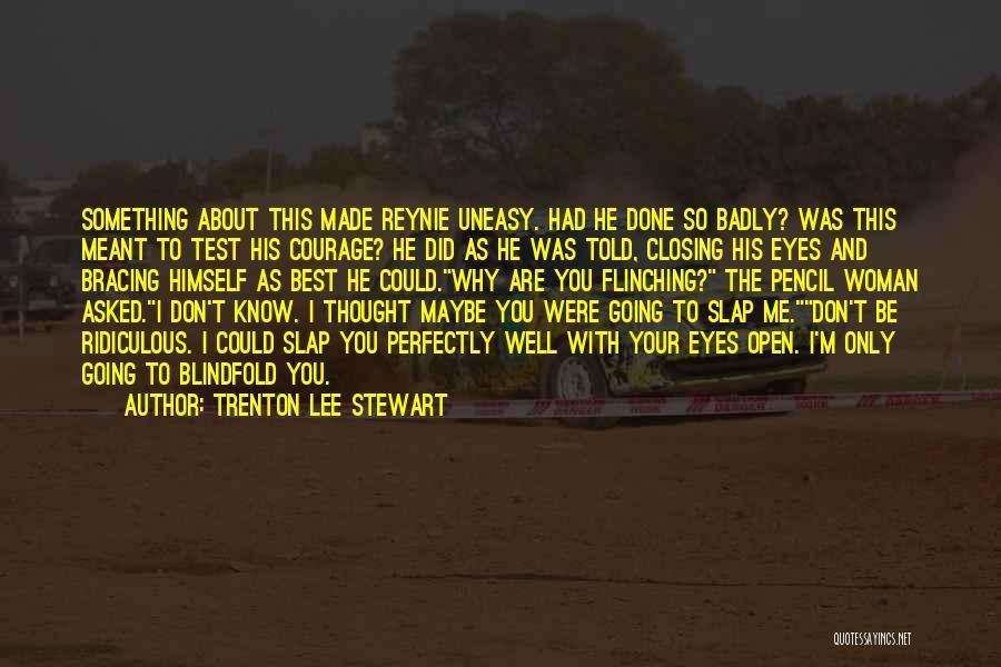 Best Uneasy Quotes By Trenton Lee Stewart
