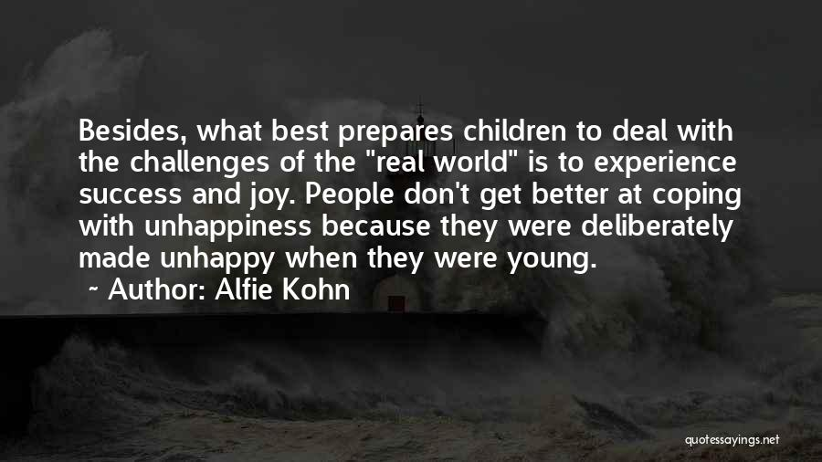 Best Unhappiness Quotes By Alfie Kohn
