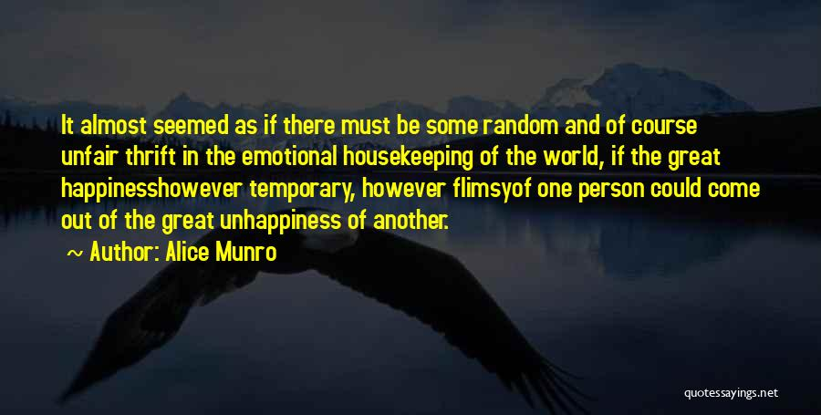 Best Unhappiness Quotes By Alice Munro