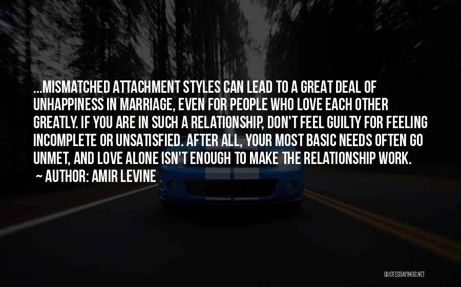 Best Unhappiness Quotes By Amir Levine