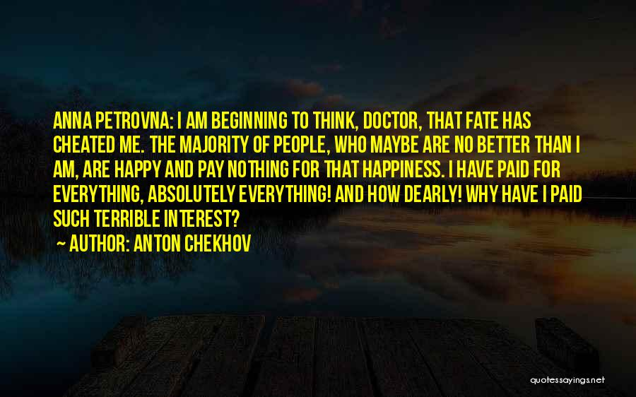 Best Unhappiness Quotes By Anton Chekhov