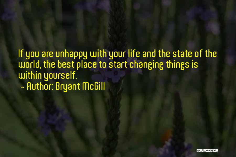 Best Unhappiness Quotes By Bryant McGill