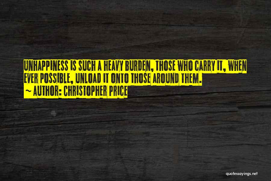 Best Unhappiness Quotes By Christopher Price