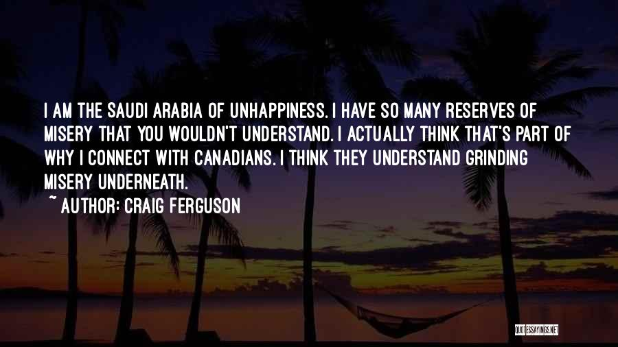 Best Unhappiness Quotes By Craig Ferguson