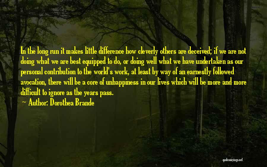 Best Unhappiness Quotes By Dorothea Brande