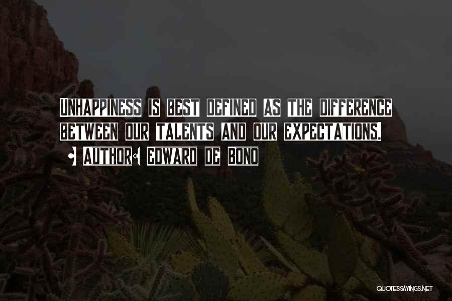 Best Unhappiness Quotes By Edward De Bono