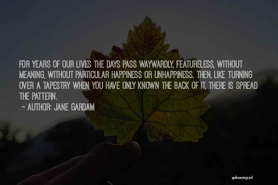Best Unhappiness Quotes By Jane Gardam