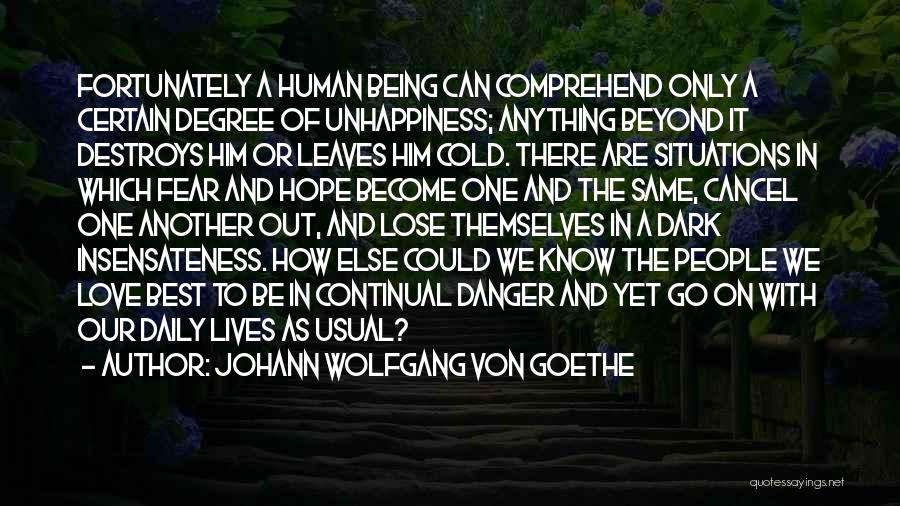 Best Unhappiness Quotes By Johann Wolfgang Von Goethe