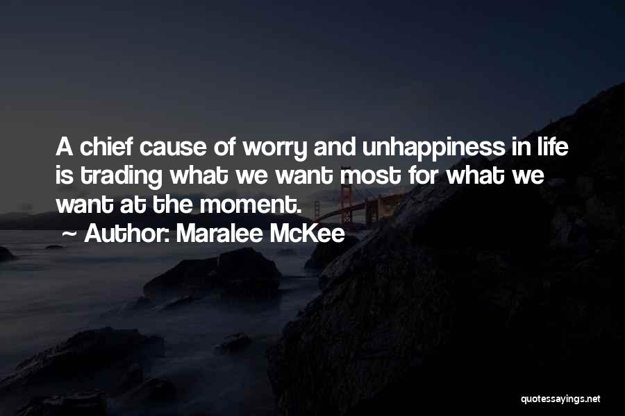 Best Unhappiness Quotes By Maralee McKee