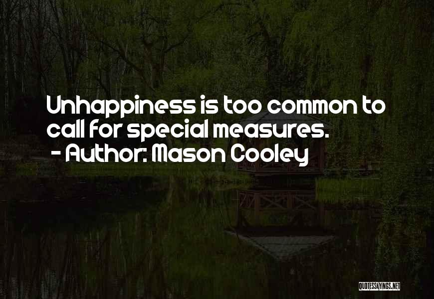 Best Unhappiness Quotes By Mason Cooley