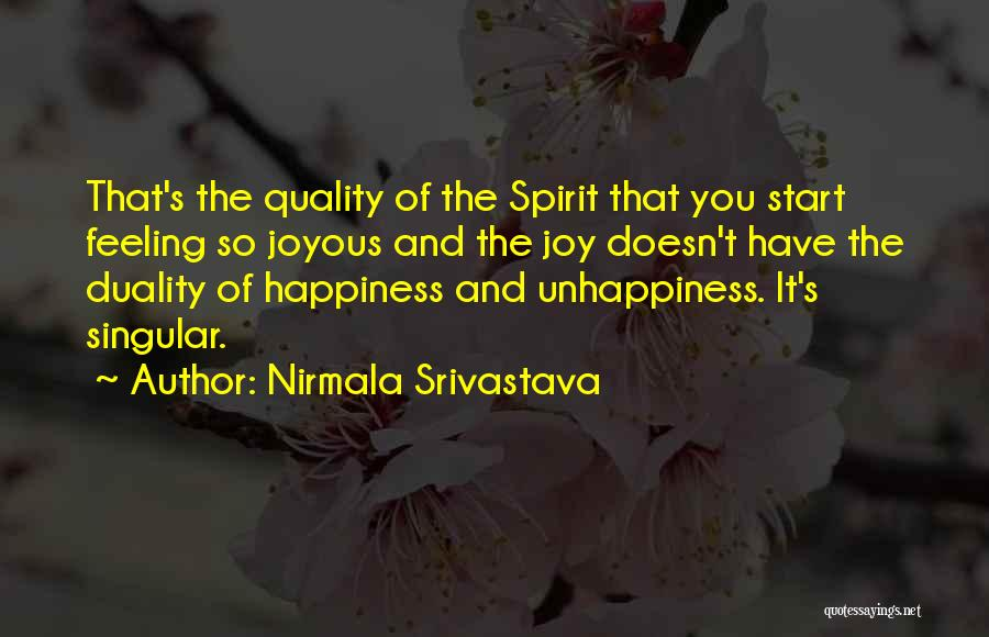 Best Unhappiness Quotes By Nirmala Srivastava