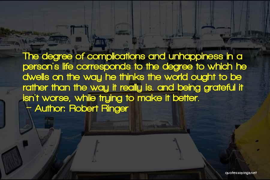 Best Unhappiness Quotes By Robert Ringer