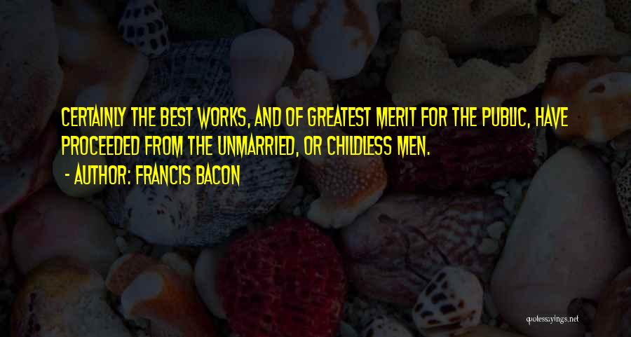 Best Unmarried Quotes By Francis Bacon