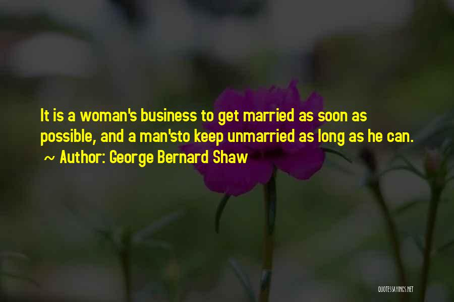 Best Unmarried Quotes By George Bernard Shaw