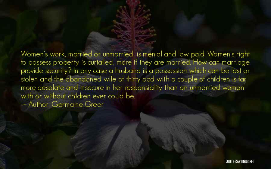 Best Unmarried Quotes By Germaine Greer