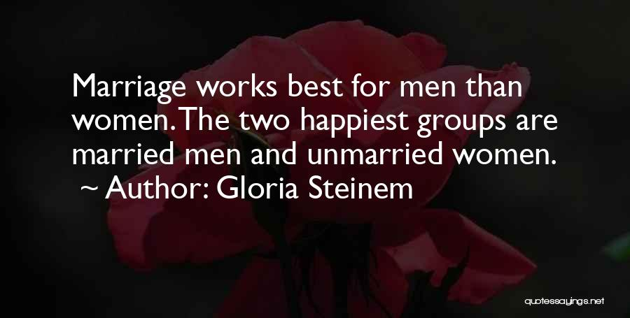 Best Unmarried Quotes By Gloria Steinem