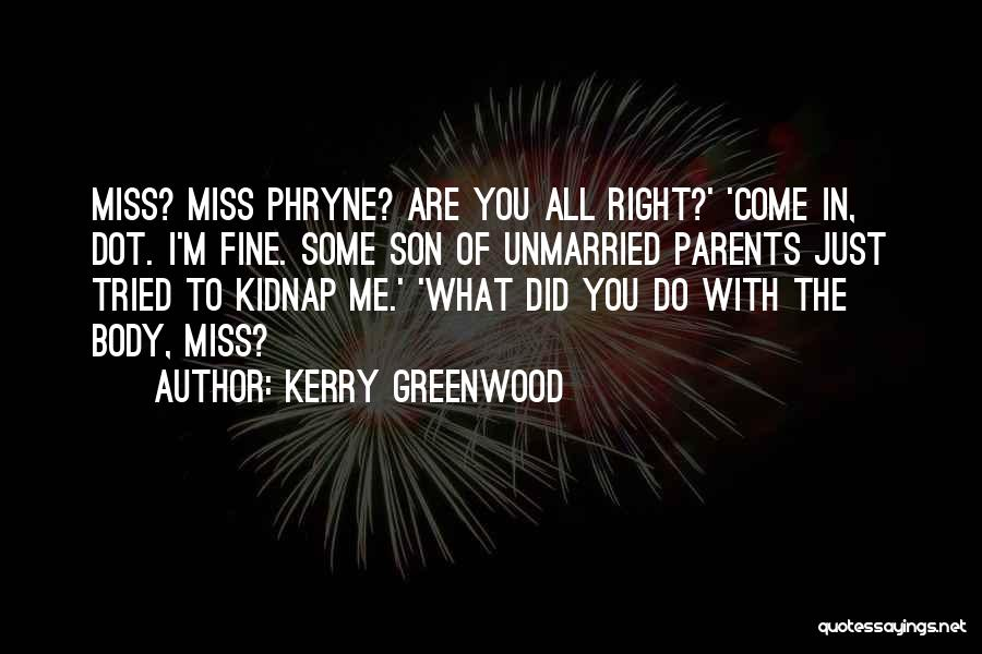 Best Unmarried Quotes By Kerry Greenwood
