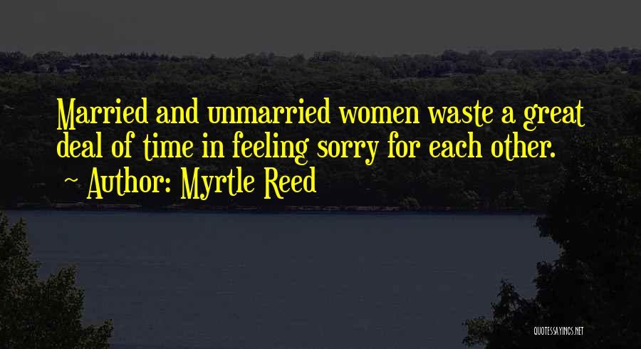 Best Unmarried Quotes By Myrtle Reed