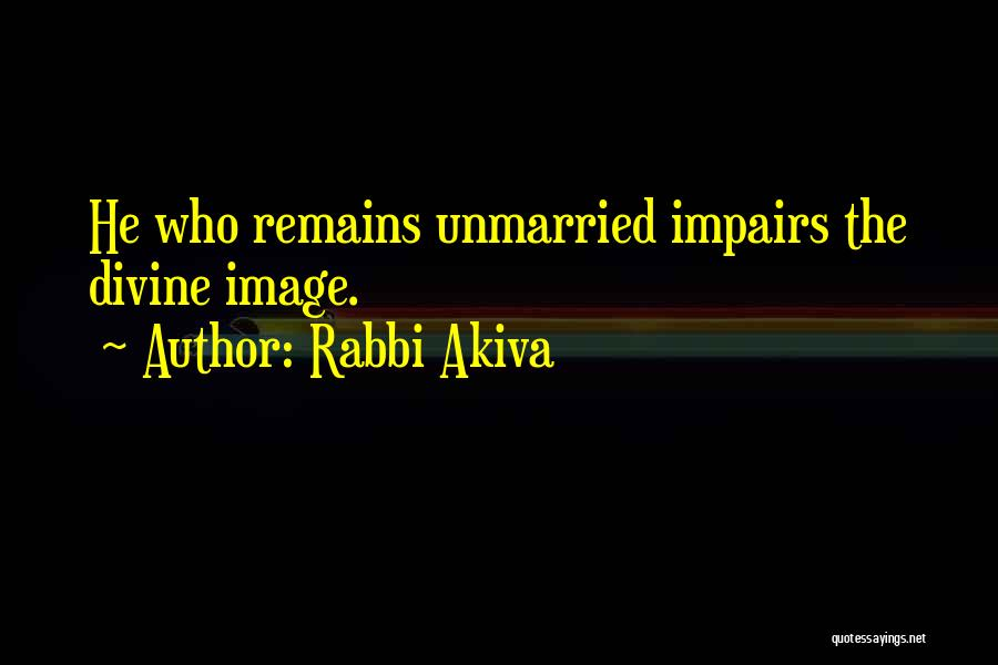 Best Unmarried Quotes By Rabbi Akiva
