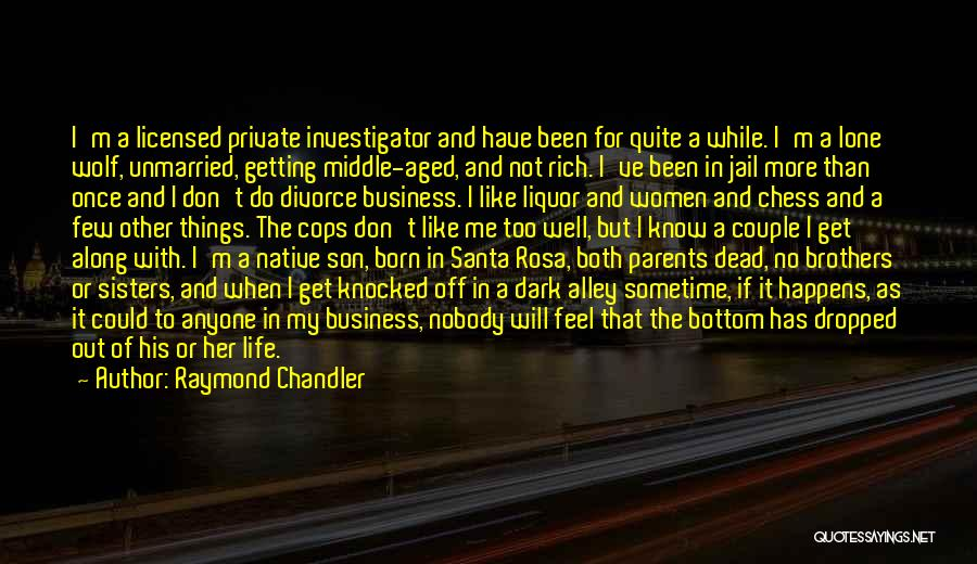 Best Unmarried Quotes By Raymond Chandler