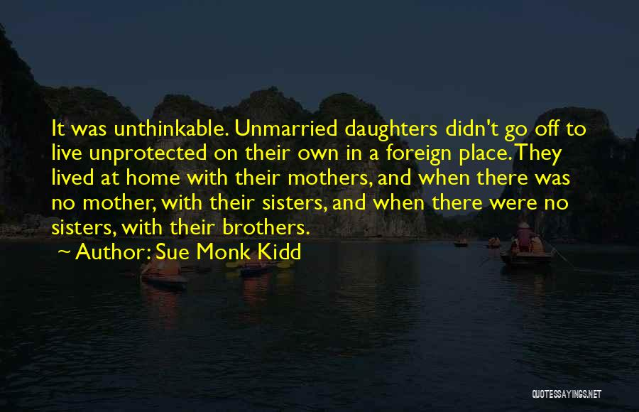 Best Unmarried Quotes By Sue Monk Kidd