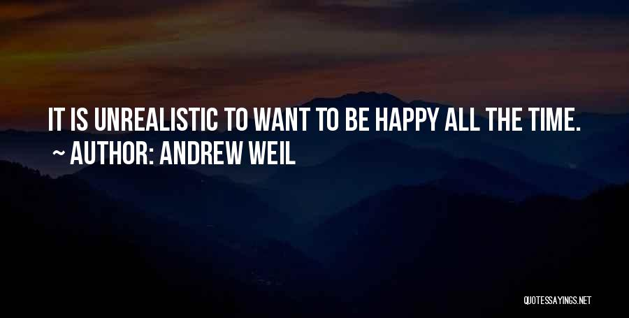 Best Unrealistic Quotes By Andrew Weil