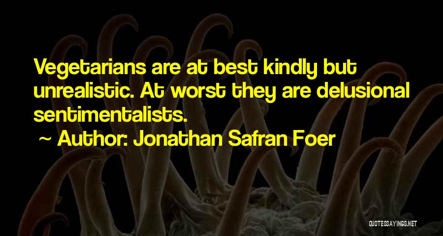 Best Unrealistic Quotes By Jonathan Safran Foer