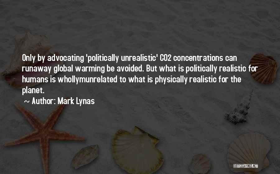 Best Unrealistic Quotes By Mark Lynas