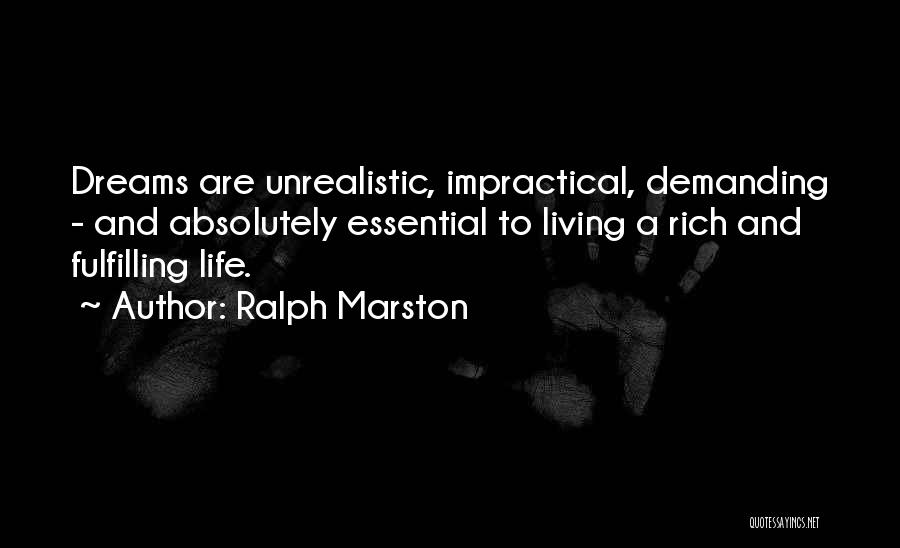 Best Unrealistic Quotes By Ralph Marston
