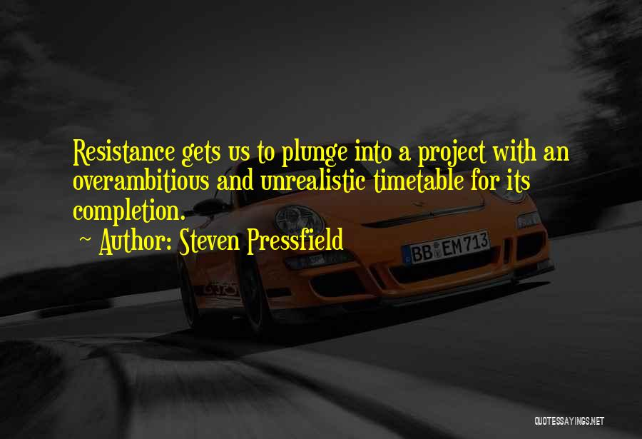 Best Unrealistic Quotes By Steven Pressfield