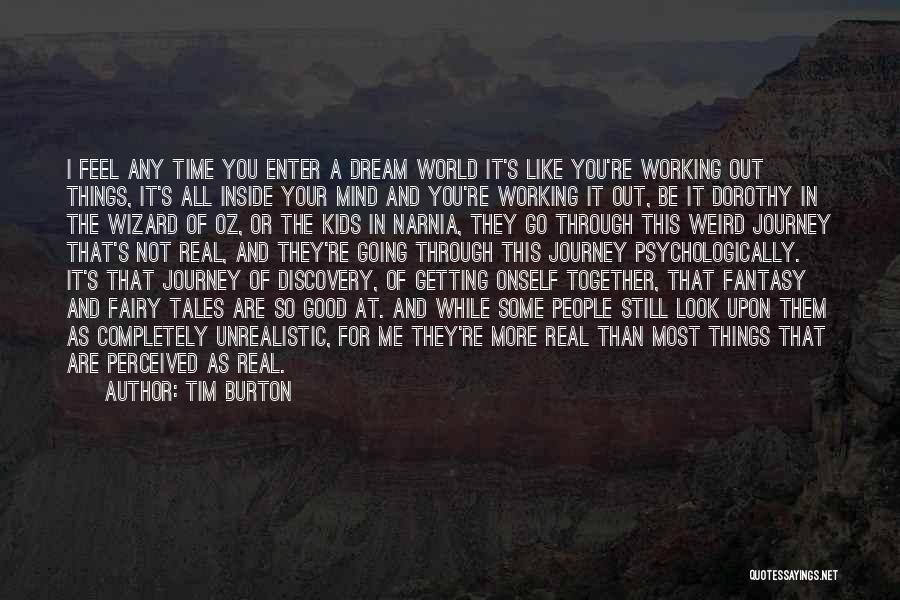 Best Unrealistic Quotes By Tim Burton