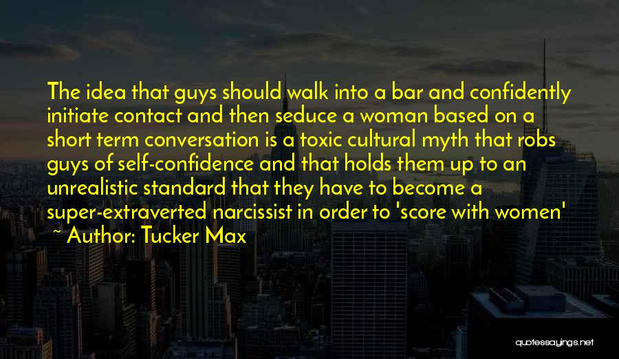 Best Unrealistic Quotes By Tucker Max