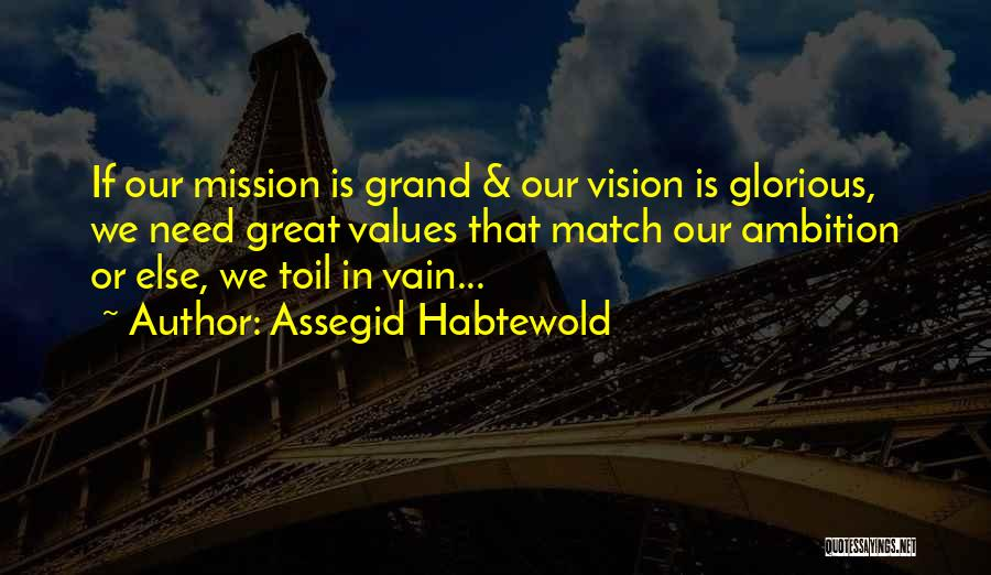 Best Vision And Mission Quotes By Assegid Habtewold