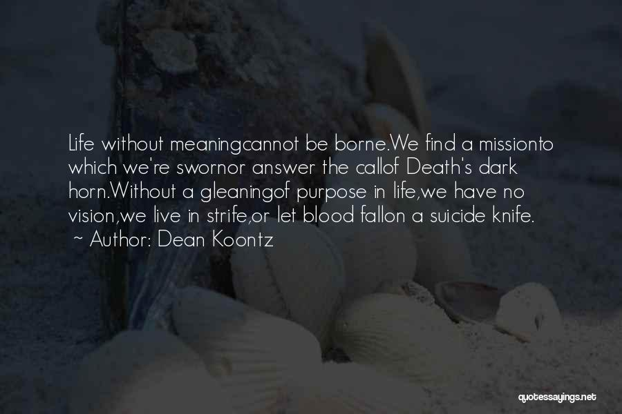 Best Vision And Mission Quotes By Dean Koontz