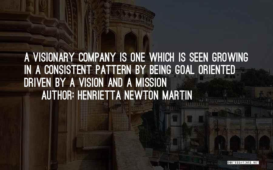 Best Vision And Mission Quotes By Henrietta Newton Martin