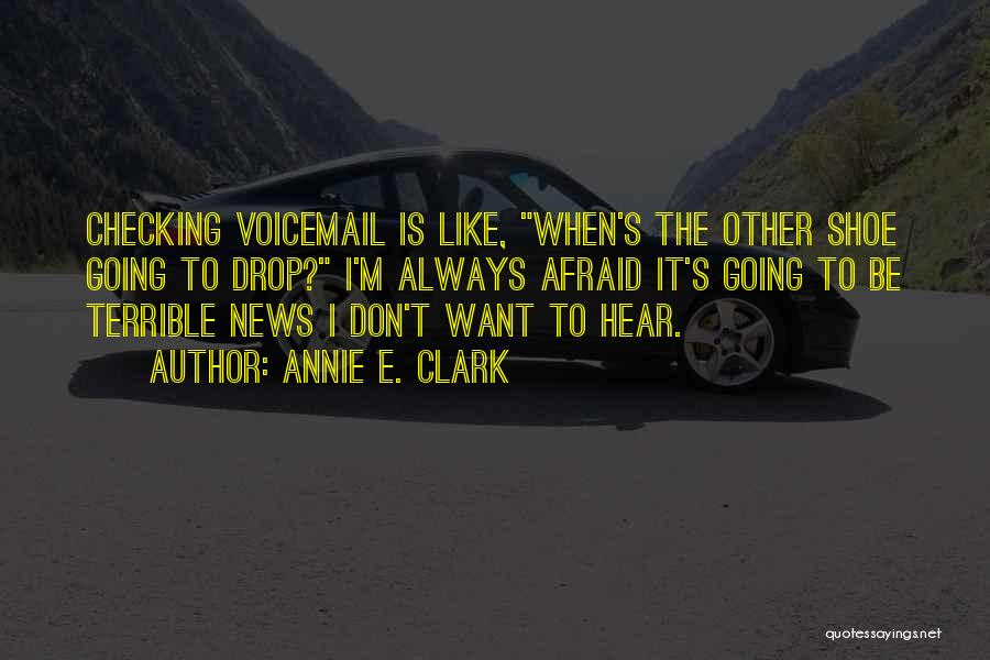 Best Voicemail Quotes By Annie E. Clark