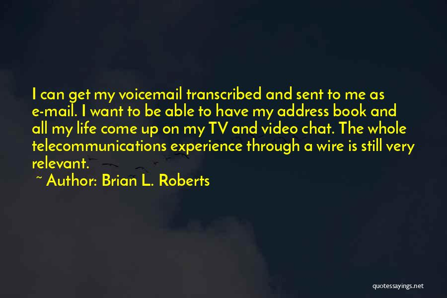 Best Voicemail Quotes By Brian L. Roberts